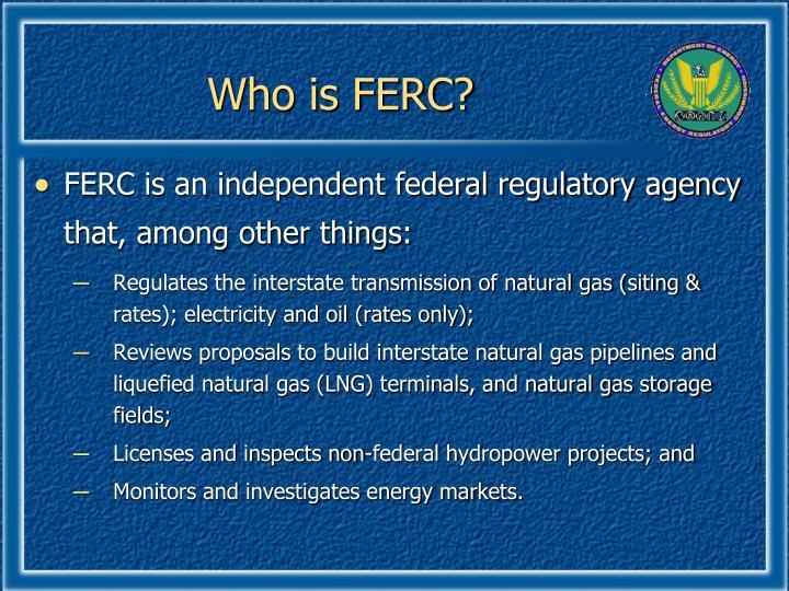 Who is FERC?