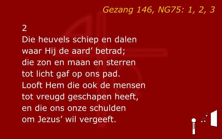 Gezang 146, NG75: 1, 2, 3