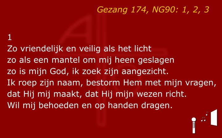 Gezang 174, NG90: 1, 2, 3