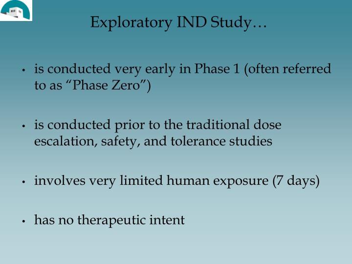 Exploratory IND Study…