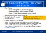 run save modify print test debug and execute