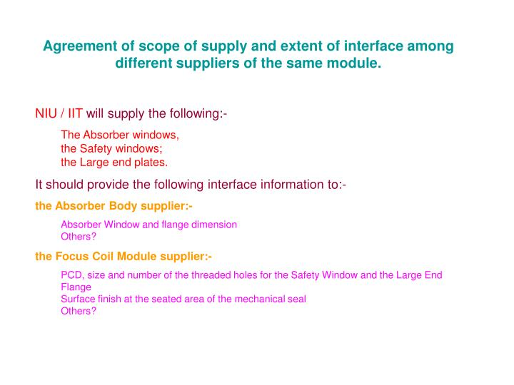 Agreement of scope of supply and extent of interface among different suppliers of the same module.