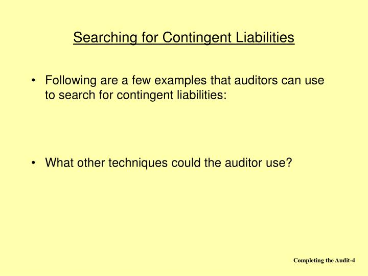 Searching for Contingent Liabilities