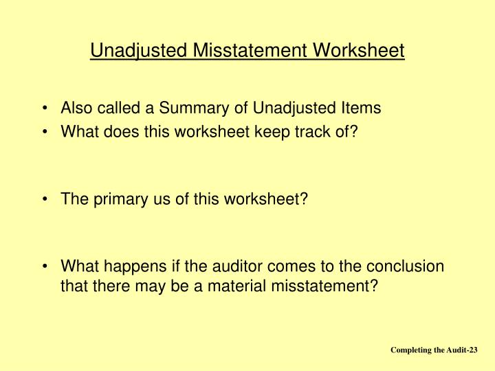 Unadjusted Misstatement Worksheet