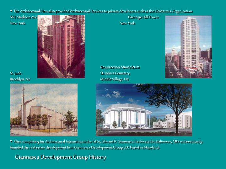 The Architectural Firm also provided Architectural Services to private developers such as the DeMatteis Organization