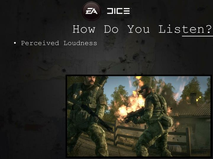 How Do You Listen?