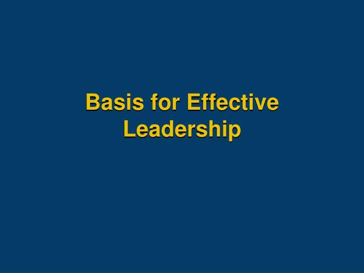 Basis for Effective Leadership