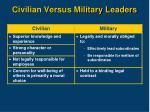 civilian versus military leaders