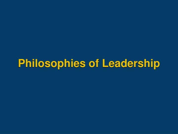 Philosophies of Leadership