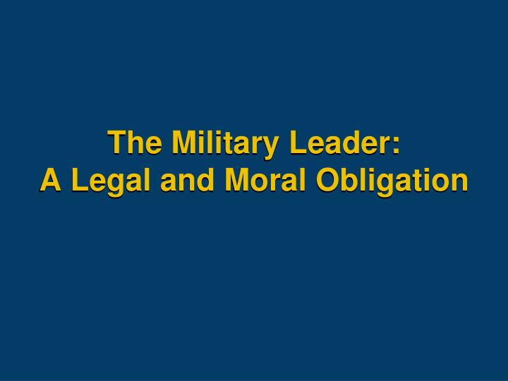 The Military Leader: