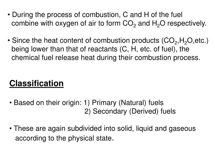During the process of combustion, C and H of the fuel