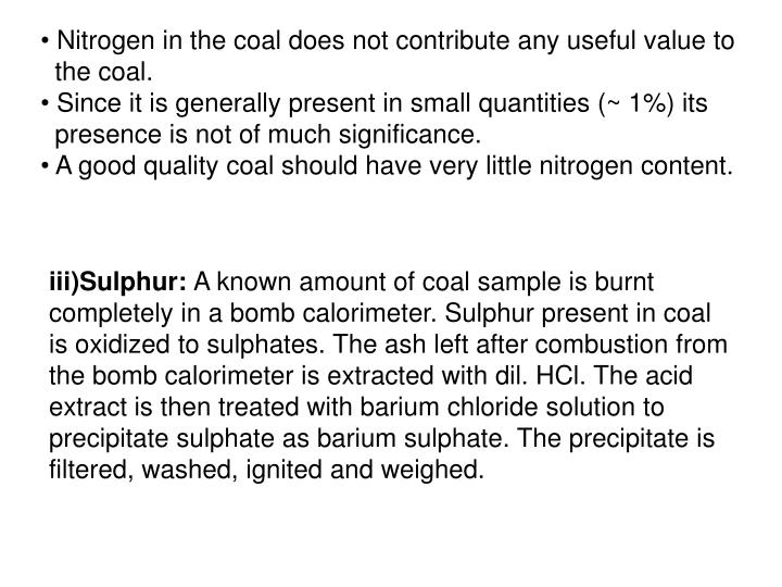 Nitrogen in the coal does not contribute any useful value to