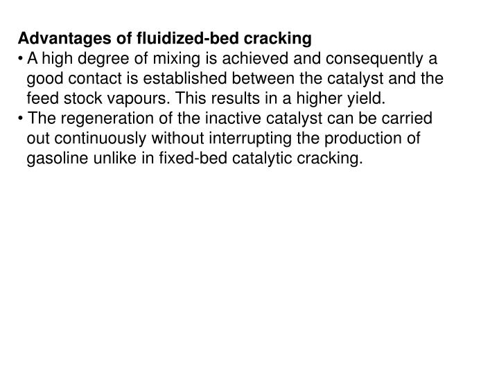 Advantages of fluidized-bed cracking