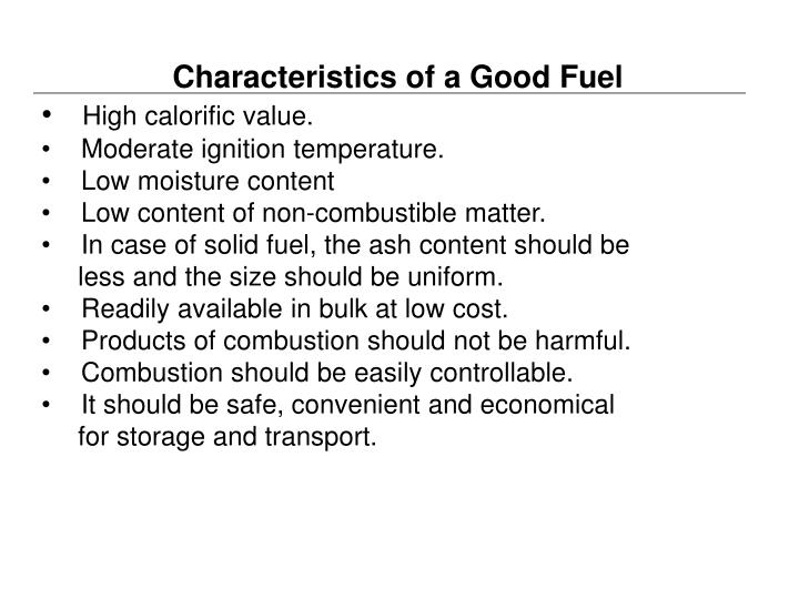 Characteristics of a Good Fuel