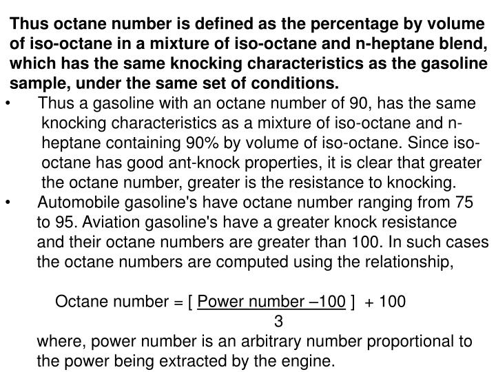 Thus octane number is defined as the percentage by volume