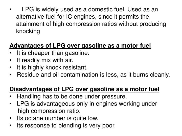 LPG is widely used as a domestic fuel. Used as an