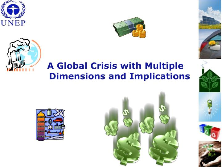 A Global Crisis with Multiple Dimensions and Implications