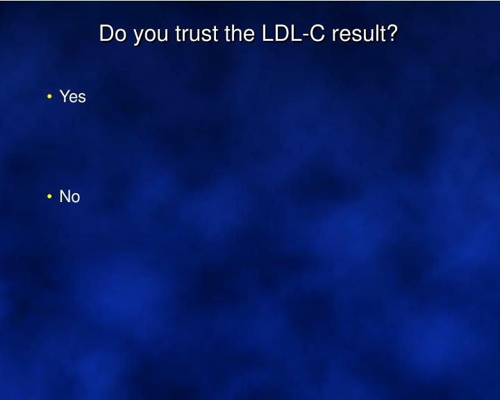 Do you trust the LDL-C result?
