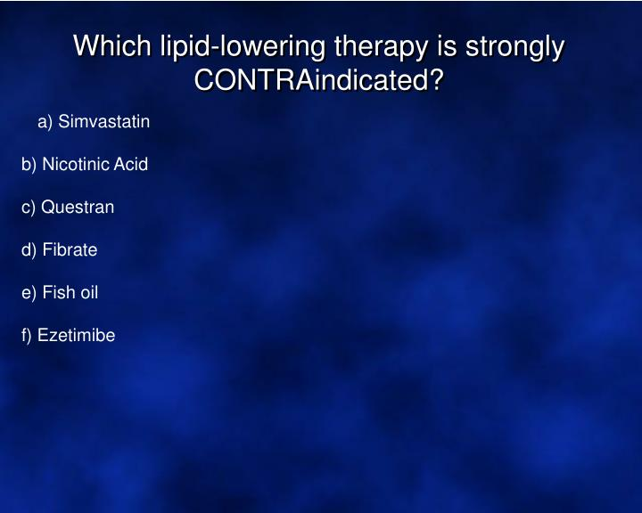Which lipid-lowering therapy is strongly