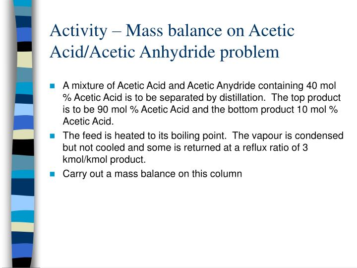Activity – Mass balance on Acetic Acid/Acetic Anhydride problem