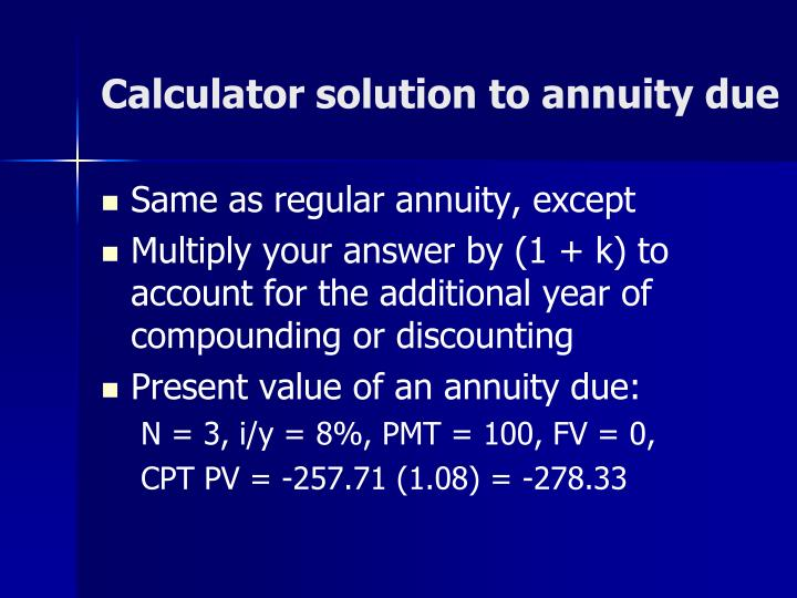 Calculator solution to annuity due