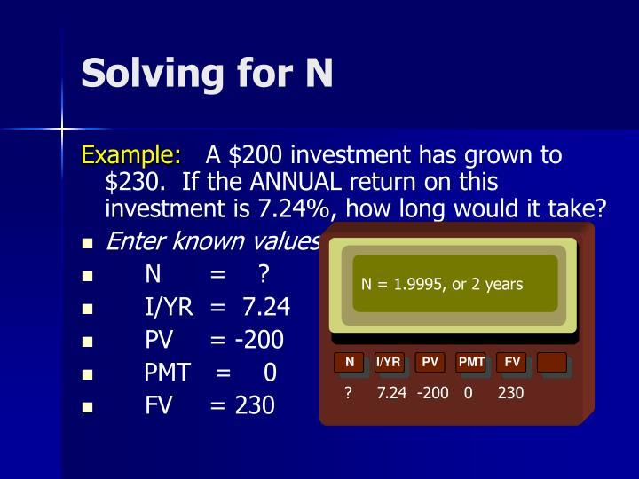 N = 1.9995, or 2 years