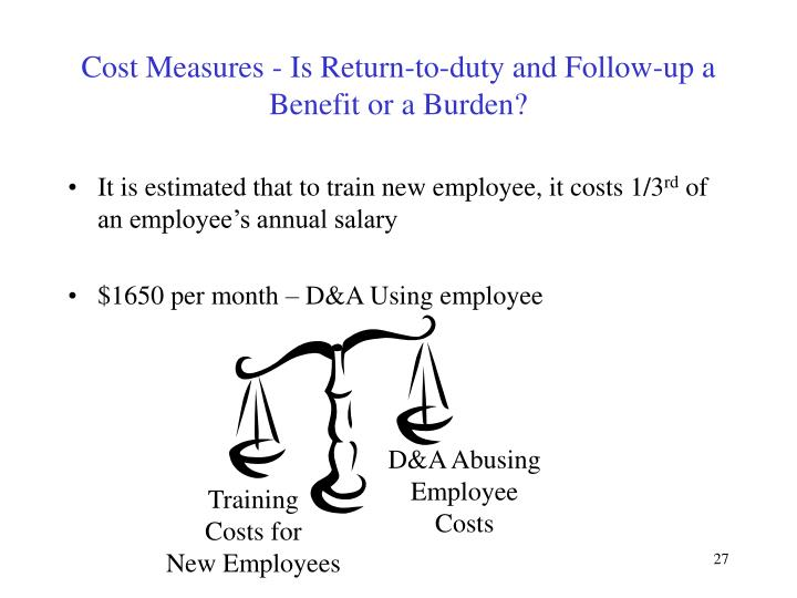 Cost Measures - Is Return-to-duty and Follow-up a Benefit or a Burden?