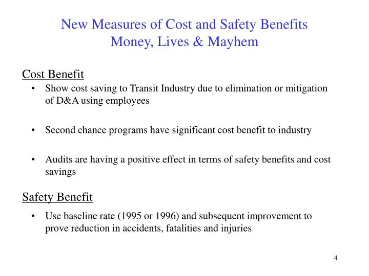 New Measures of Cost and Safety Benefits