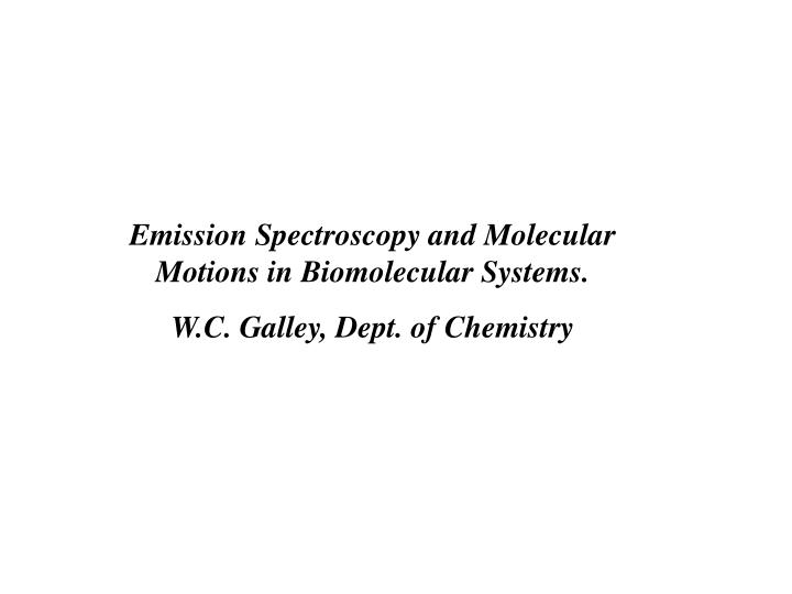 Emission Spectroscopy and Molecular Motions in Biomolecular Systems.