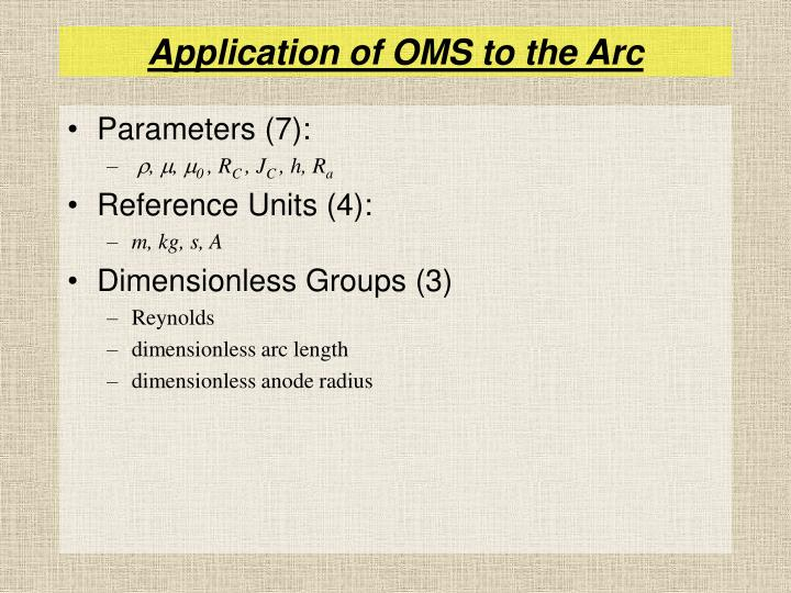Application of OMS to the Arc
