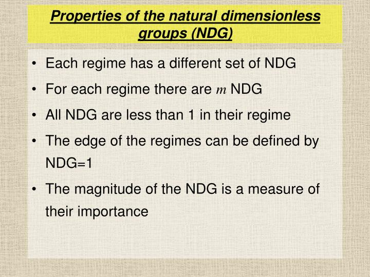 Properties of the natural dimensionless groups (NDG)