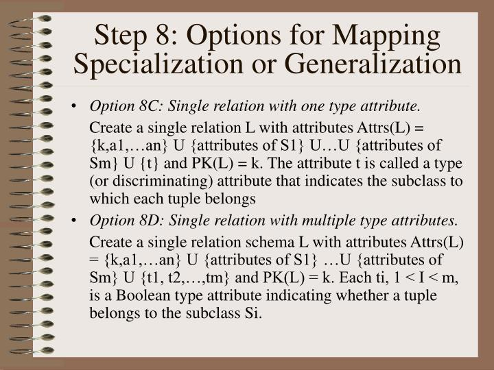 Step 8: Options for Mapping Specialization or Generalization
