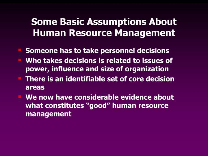 Some Basic Assumptions About Human Resource Management