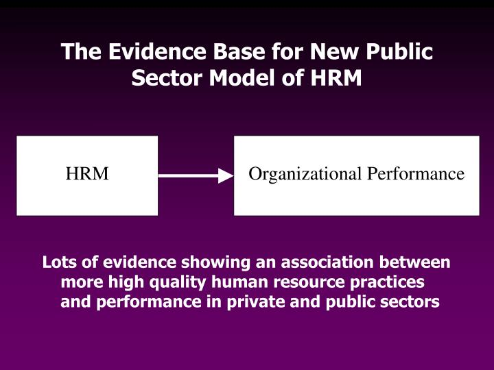 The Evidence Base for New Public Sector Model of HRM