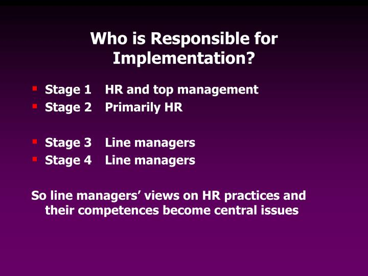 Who is Responsible for Implementation?