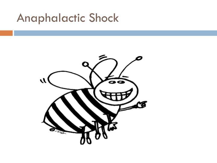 Anaphalactic Shock