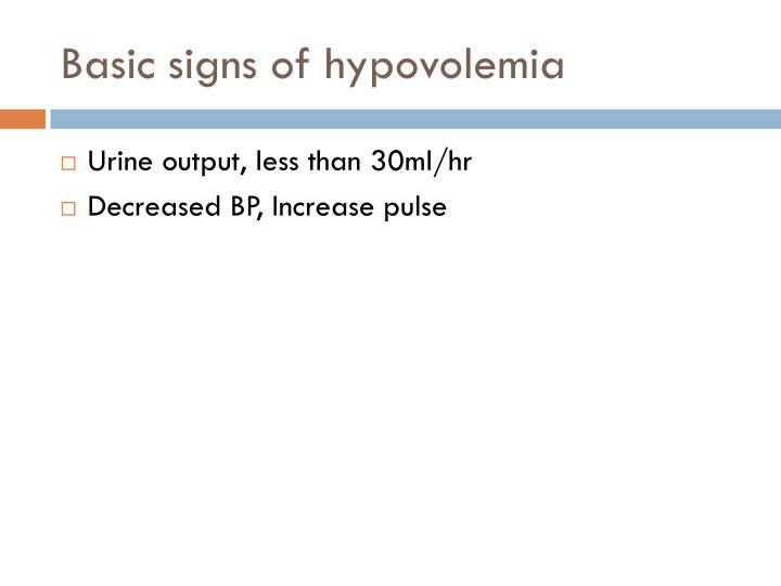 Basic signs of hypovolemia