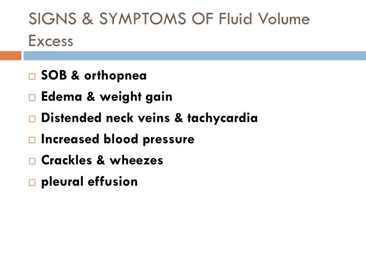 SIGNS & SYMPTOMS OF Fluid Volume Excess