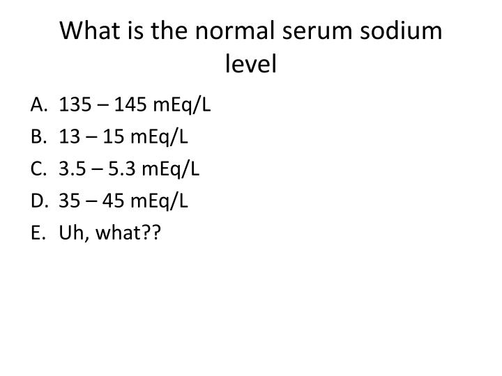 What is the normal serum sodium level