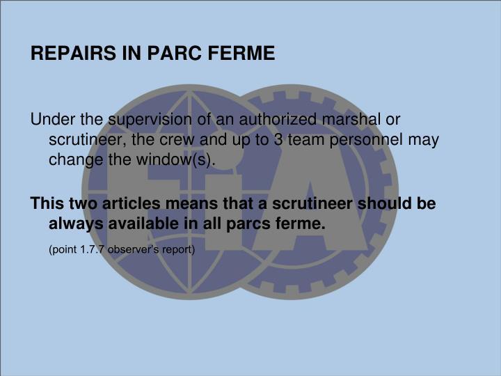 REPAIRS IN PARC FERME