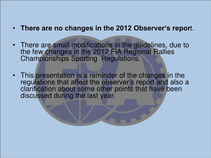 There are no changes in the 2012 Observer's repor