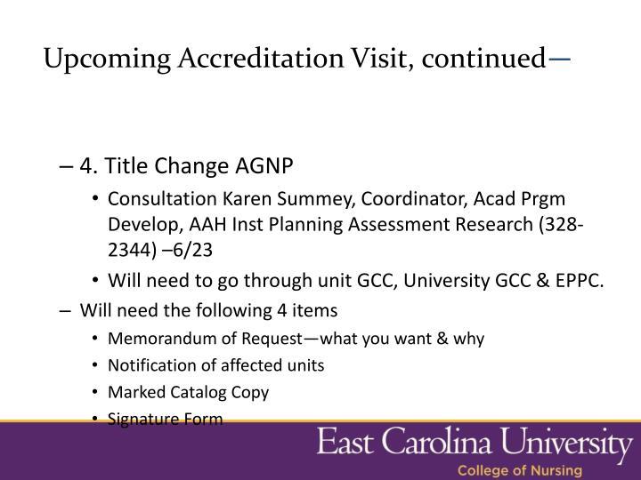 Upcoming Accreditation Visit, continued