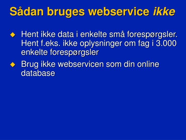 Sådan bruges webservice
