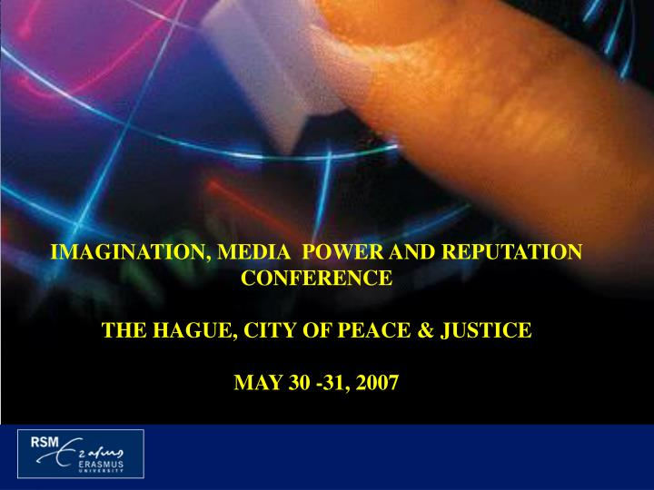 IMAGINATION, MEDIA  POWER AND REPUTATION CONFERENCE