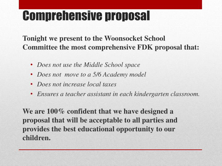 Tonight we present to the Woonsocket School Committee the most comprehensive FDK proposal that: