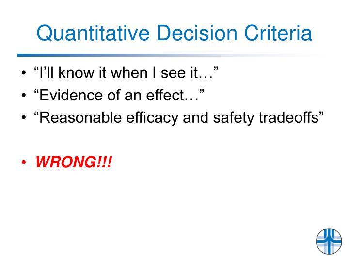 Quantitative Decision Criteria