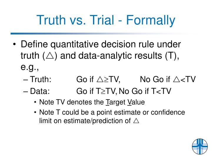 Truth vs. Trial - Formally