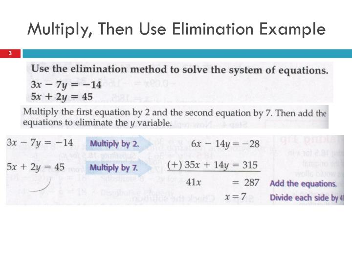 Multiply then use elimination example