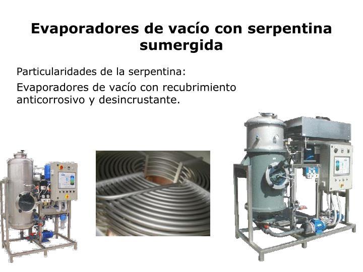 Evaporadores de vacío con serpentina sumergida