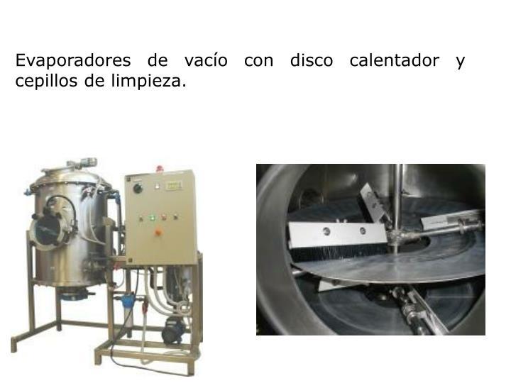 Evaporadores de vacío con disco calentador y cepillos de limpieza